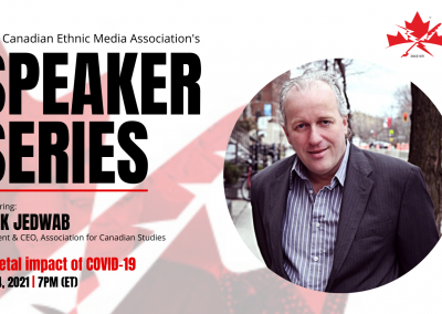 The Canadian Ethnic Media Association presents the first installment of its Speaker Series for 2021